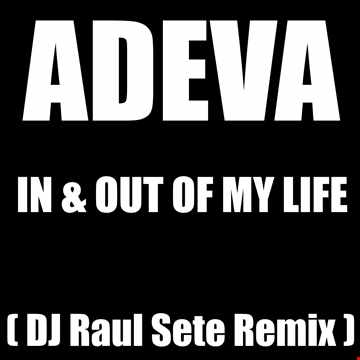 ADEVA - IN AND OUT OF MY LIFE  (DJ Raul Sete 2021 Prv ReMix)