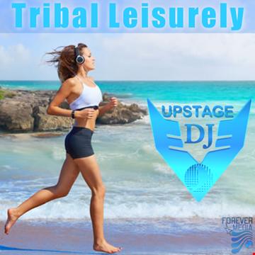 Dj Upstage   Tribal Leisurely