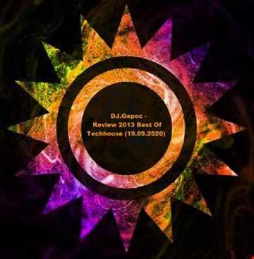 DJ.Gepoc   Review 2013 Best Of Techhouse (19.09.2020)