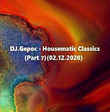 DJ.Gepoc   Housematic Classics (Part 7) (02.12.2020)