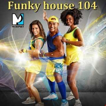 Funky House 104