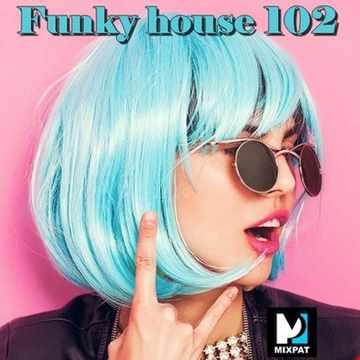 Funky House 102