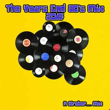 The Years End 80's Mix 2015