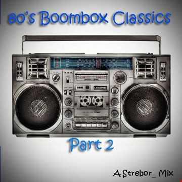 80s Boombox Classics Part 2