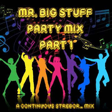 Mr. Big Stuff Party Mix Part 1