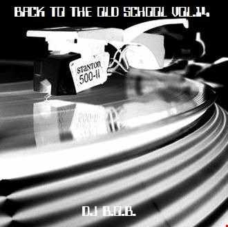 BACK TO THE OLD SCHOOL VOL.14 DJ B.O.B.