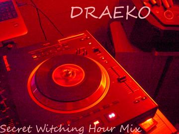 Draeko Secret Witching Hour mix