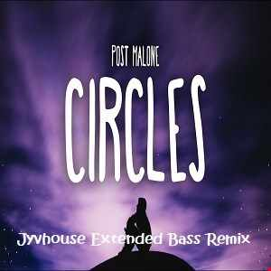 Post Malone   Circles (Jyvhouse Extended Bass Remix)
