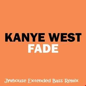 Kanye West   Fade (Jyvhouse Extended Bass Remix)