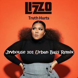 Lizzo   Truth Hurts (Jyvhouse 101 Urban Bass Remix)