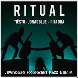 Tiesto & Jonas Blue ft Rita Ora   Ritual (Jyvhouse Extended Bass Remix)