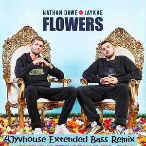 Nathan Dawe ft Jaykae   Flowers (Jyvhouse Extended Bass Remix)