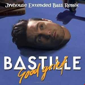 Bastille   Good Grief (Jyvhouse Extended Bass Remix)