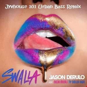 Jason Derulo ft Nicki Minaj & Ty Dolla $ign – Swalla (Jyvhouse 101 Urban Bass Remix)