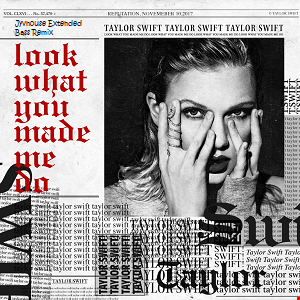 Taylor Swift   Look What You Made Me Do (Jyvhouse Extended Bass Remix)