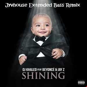 DJ Khaled ft Beyonce & Jay Z   Shining (Jyvhouse Extended Bass Remix)