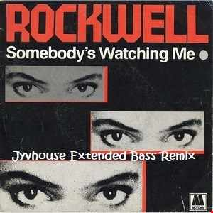 Rockwell ft Michael Jackson   Somebody's Watching Me (Jyvhouse Extended Bass Remix)