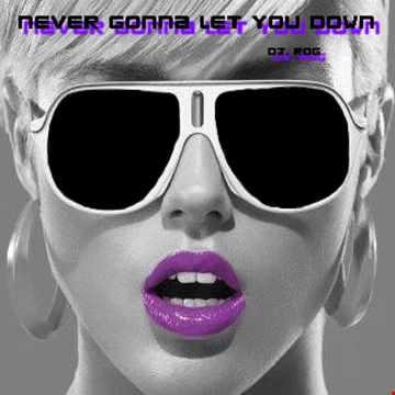 Never gonna let You Down extendet Remix