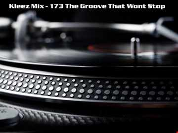 Kleez Mix   173 The Groove That Wont Stop