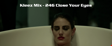 Kleez Mix   246 Close Your Eyes