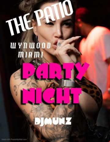 DJ MUNZ@THE PATIO WYNWOOD MIAMI