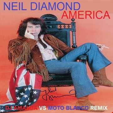 NEIL DIAMOND   AMERICA 2020 (DJ AMANDA VS MOTO BLANCO REMIX)