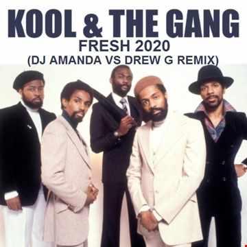KOOL & THE GANG   FRESH 2020 (DJ AMANDA VS DREW G REMIX)