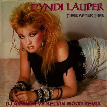CYNDI LAUPER   TIME AFTER TIME (DJ AMANDA VS KELVIN WOOD REMIX)