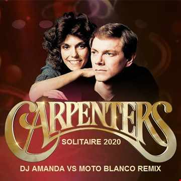 CARPENTERS   SOLITAIRE 2020 (DJ AMANDA VS MOTO BLANCO REMIX)