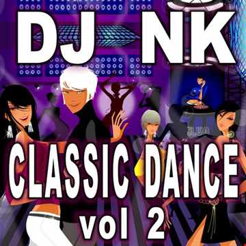 DJ NK - Classic Dance 2