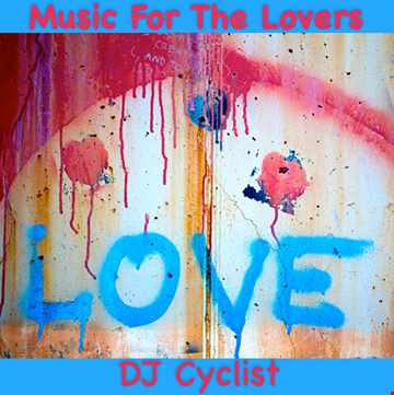 DJ Cyclist   Music For The Lovers
