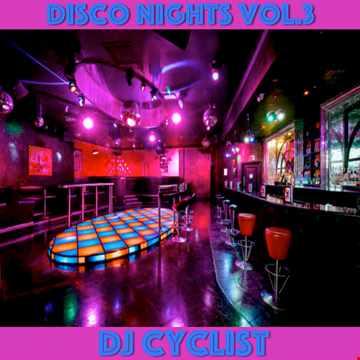 DJ Cyclist   Disco Nights Vol.3