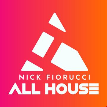 Nick Fiorucci ALL HOUSE Episode103