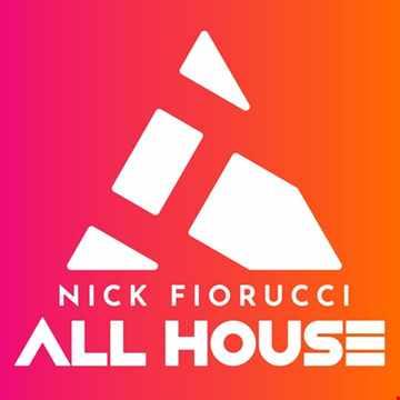 Nick Fiorucci ALL HOUSE Episode104