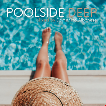 Poolside Deep - Mixed by Domenico Albanese