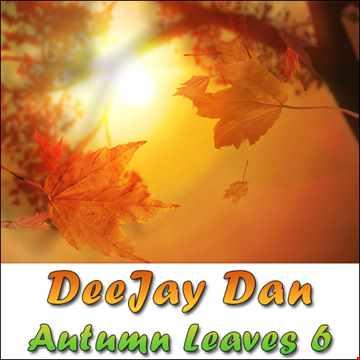 DeeJay Dan - Autumn Leaves 6 [2014]