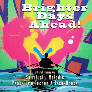 BRIGHTER DAYS AHEAD! - Melodic Peak-Time Techno / Tech-House