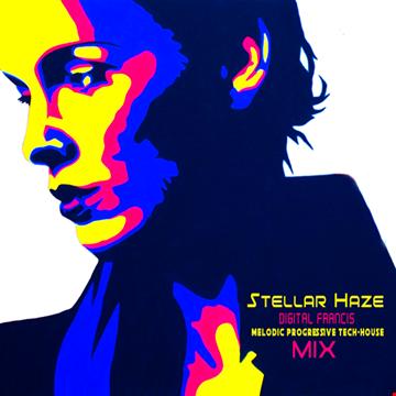 STELLAR HAZE - Melodic Techno & Progressive - Deep - Tech House MIX