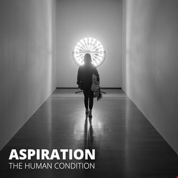 Aspiration / The Human Condition