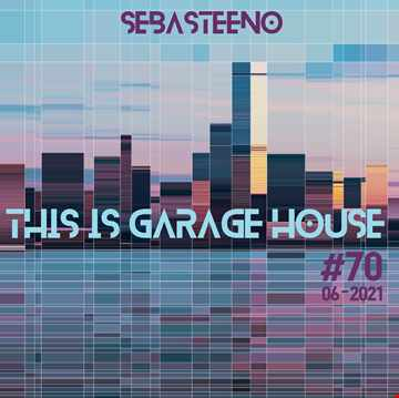 This Is GARAGE HOUSE 70    The Story Continues....   June 2021