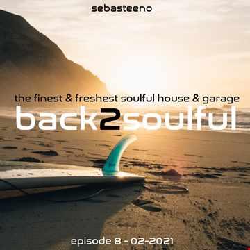 Back2Soulful Volume 8   The Finest & freshest Soulful House & Garage   02 2021