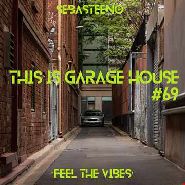 This Is GARAGE HOUSE 69   Feel The Vibe   06 2021