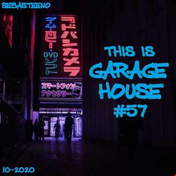 This Is GARAGE HOUSE 57    Bass In Your Face Edition!    10 2020