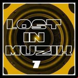 lost in muzik  -  volume 7