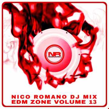 Nico Romano Dj Mix Vol. 13 EDM Zone