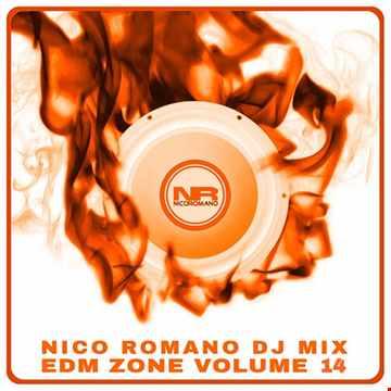 Nico Romano Dj Mix Vol. 14 EDM Zone Vocal Edition