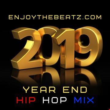 EnjoyTheBEATZ 2019 Year End Hip Hop Mix