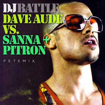 DJ Battle - Dave Aude VS Pitron + Sanna