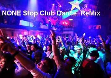 NONE Stop Club Dance ReMix