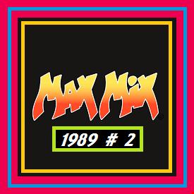 MAX  MIX  1989   #   2